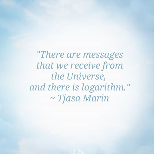 messages from Universe vs logarithm